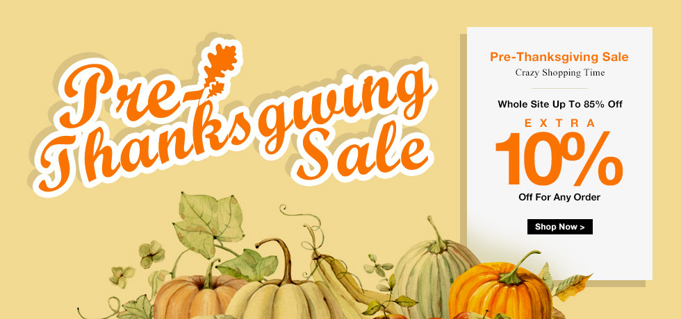Pre-Thanks giving day Sale: Site wide 10% Off